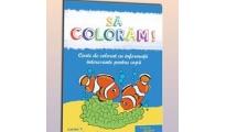 """Cartile de colorat """"Sa coloram!"""""""
